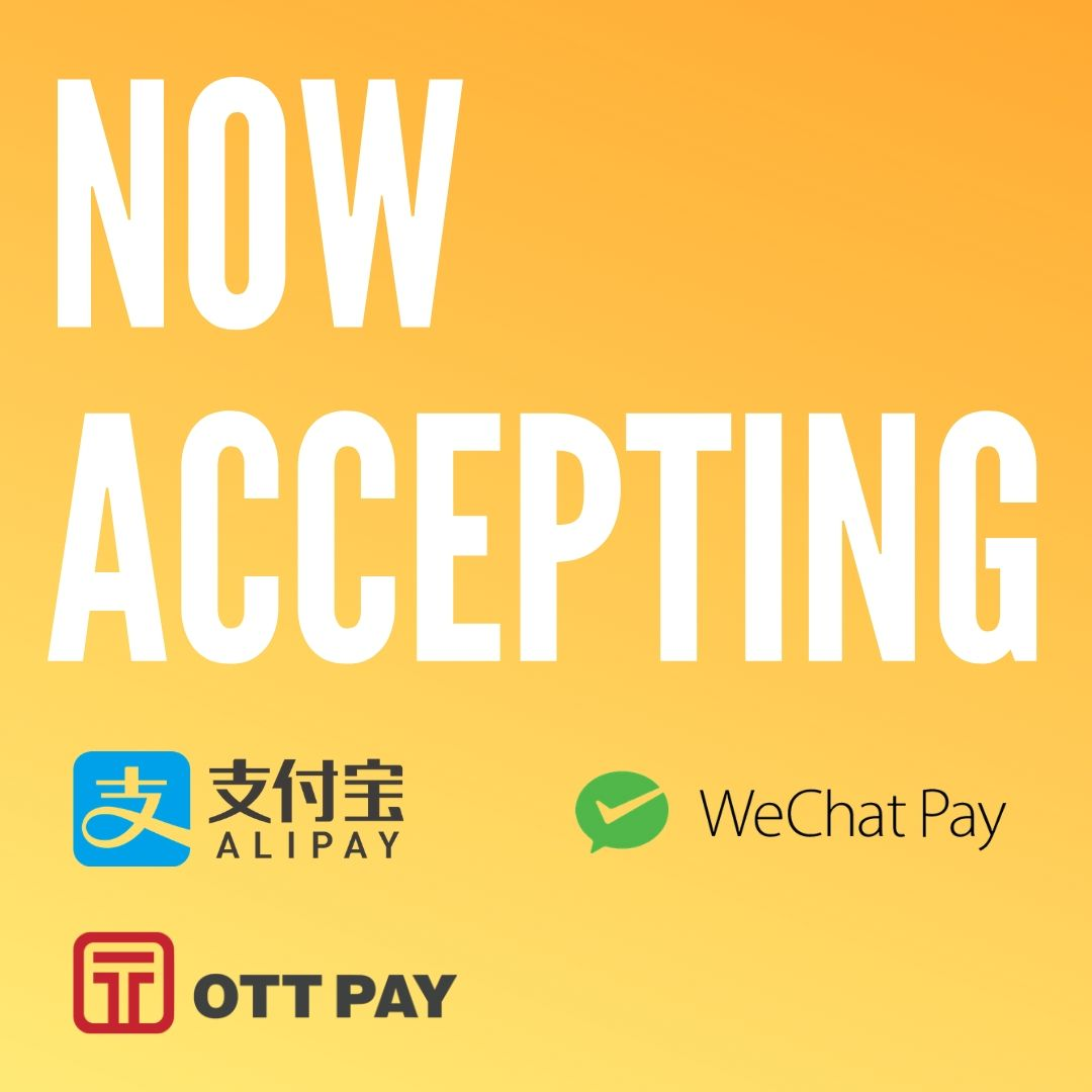 Now Accepting WeChat Pay, Alipay, & OTT Pay